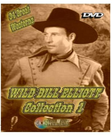 Wild Bill Elliott Collection I ~ 29 Great Westerns