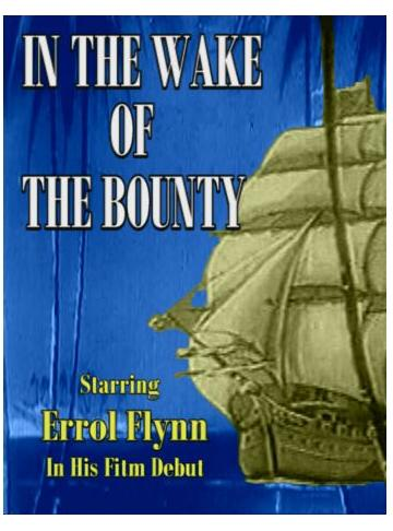 In the Wake of the Bounty ~ Errol Flynn Film Debut