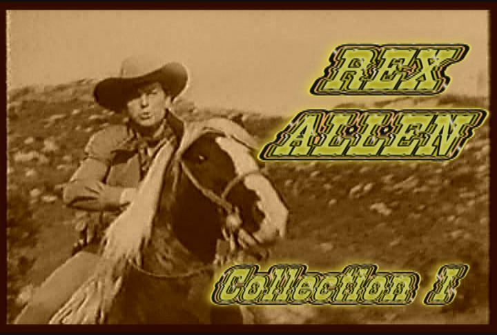 Rex Allen Collection I ~ 4 DVD'S ~ 5 GREAT WESTERNS