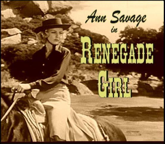 Renegade Girl ~ Ann Savage