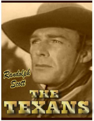 The Texans ~ Randolph Scott ~ Joan Bennett