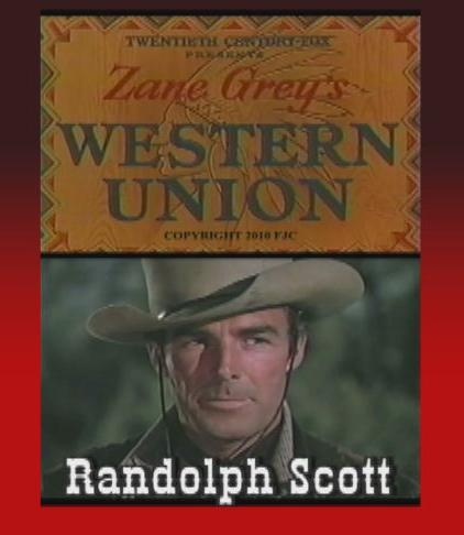Western Union ~ Randolph Scott, Robert Young