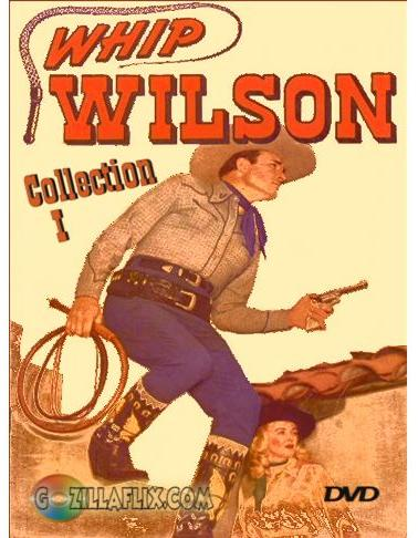 Whip Wilson Collection I ~ 16 Great Westerns 4 DVD's